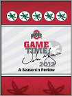 Ohio State: Game Time 2012 - A Season in Review (DVD) 2012