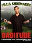 Craig Shoemaker: Daditude (DVD) (Enhanced Widescreen for 16x9 TV) (Eng) 2012