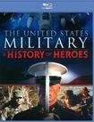 The United States Military: A History Of Heroes [blu-ray] 21228027