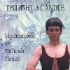 To Light a Candle: Meditations for Difficult... - CD