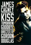 Kiss Tomorrow Goodbye (dvd) 21624521