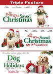 The Dog Who Saved Christmas/the Dog Who Saved Christmas Vacation/the Dog Who Saved The Holidays (dvd) 21751205