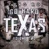 Go Hard Texas, Vol. 2 [PA] - CD