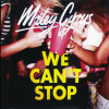We Can't Stop [Single] - CD