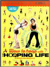 How to Hoop with the Hooping Life (DVD) (Eng) 2014
