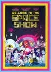Welcome To The Space Show [dvd] [eng/jap] [2010] 25673143