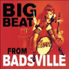 Big Beat from Badsville [LP] - VINYL