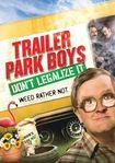 Trailer Park Boys: Don't Legalize It (dvd) 25786762