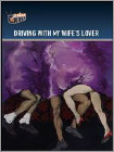 Driving With My Wife's Lover (DVD) 2006