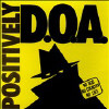 Positively Doa [33rd Anniversary Reissue] - CD