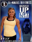Kelly Coffey-Meyer: 30 Minutes to Fitness - Muscle Up Lift 2B Fit (DVD) 2014