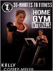 Kelly Coffey-Meyer: 30 Minutes to Fitness - Home Gym Intervals (DVD)