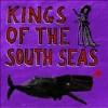 Kings of the South Seas - CD