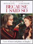 Because I Said So (DVD) (Enhanced Widescreen for 16x9 TV) (Eng) 2006
