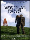 Ways to Live Forever (DVD) (Enhanced Widescreen for 16x9 TV) (Eng) 2010