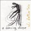 A Dancing Shape - CD