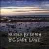 Big Dark Love - CD