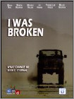 I Was Broken (DVD) (Enhanced Widescreen for 16x9 TV) (Eng) 2012