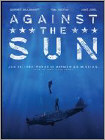 Against the Sun (DVD) 2014