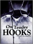 On Tender Hooks (DVD)