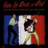 Vive Le Rock 'N' Roll: The Unruly World of... - Various - CD