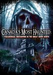 Canada's Most Haunted: Paranormal Encounters In The Great White North (dvd) 27932207