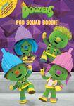 Doozers: Pod Squad Boogie...