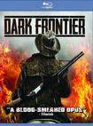 Dark Frontier [blu-ray] 30262514