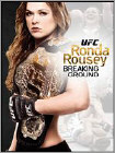 UFC Presents: Ronda Rousey - Breaking Ground (DVD) (Enhanced Widescreen for 16x9 TV) (Eng) 2013