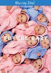 Future Baby [blu-ray] 32396486