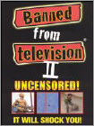 Banned From Television II Uncensored! (DVD) 2002