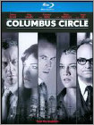 Columbus Circle (Blu-ray Disc) (Enhanced Widescreen for 16x9 TV) (Eng) 2011