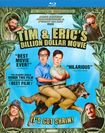 Tim & Eric's Billion Dollar Movie [blu-ray] 4910606