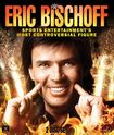 Wwe: Eric Bischoff - Sports Entertainment's Most Controversial Figure [blu-ray] 5262305