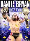 Wwe: Daniel Bryan - Just Say Yes! Yes! Yes! [3 Discs] (dvd) 7166023