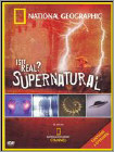 National Geographic: Is It Real? Supernatural - DVD (Eng)
