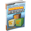 Build, Discover, Survive! Mastering Minecraft (Game Guide) - Xbox One, Xbox 360, PS4, PS3, Nintendo Wii U, Windows