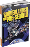 Borderlands: The Pre-Sequel! (Signature Series Strategy Guide) - Xbox 360, PlayStation 3, Windows