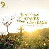 How to Get to Heaven from Scotland [ECD] - CD