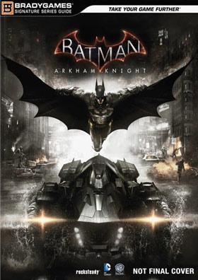 Batman: Arkham Knight - Signature Series Strategy Guide