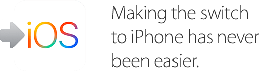 i O S, Making the switch to iPhone has never been easier