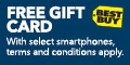 Free gift card with select smartphones. Terms and conditions apply. Best Buy.