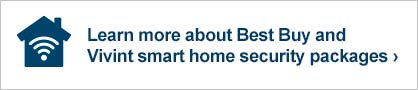 Learn more about Best Buy and Vivint smart home security packages