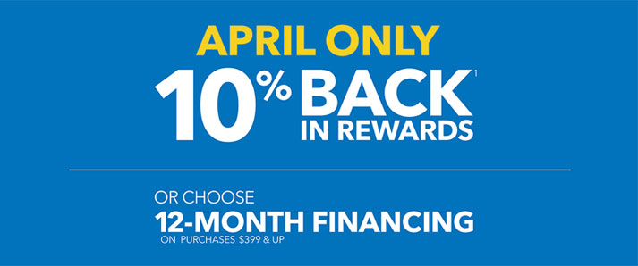 THE CHOICE IS YOURS EVERY DAY WITH THE MY BEST BUY® CREDIT CARD 10% BACK¹ IN REWARDS OR 12 MONTH FINANCING ON PURCHASES $399 & UP