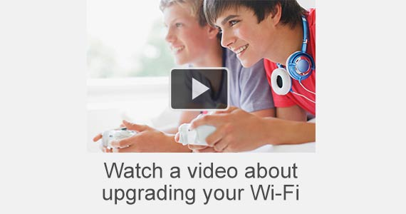 Watch a video about upgrading your Wi-Fi