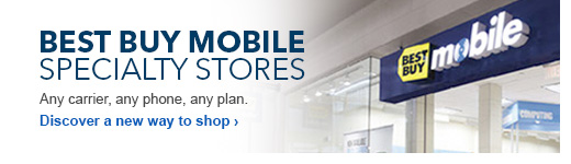 Best Buy Mobile Specialty Stores. Any carrier