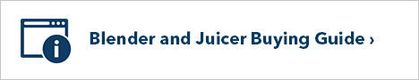 Blenders and Juicers Buying Guide