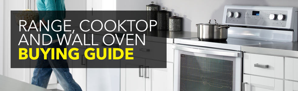 Range Cooktop And Wall Oven Ing Guide