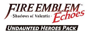Fire Emblem Echoes Shadows of Valentia – Undaunted Heroes Pack – Nintendo 3DS [Digital Download Add-On]