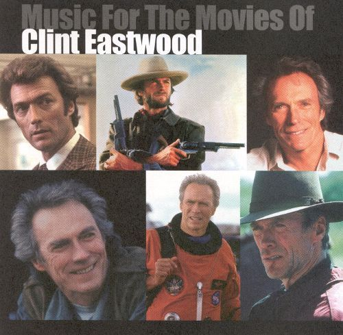 Music for the Movies of Clint Eastwood [CD]